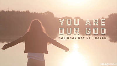 You Are Our God: National Day Of Prayer
