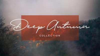 Deep Autumn Collection