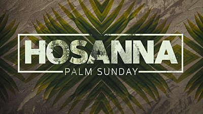 Hosanna (Palm Sunday) Graphic Pack