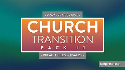 Church Transition Pack 1
