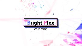 Bright Plex Collection