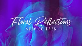 Floral Reflections Service Pack