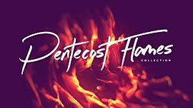 Pentecost Flames Collection