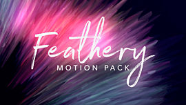 Feathery Motion Pack