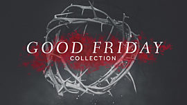 Good Friday Collection