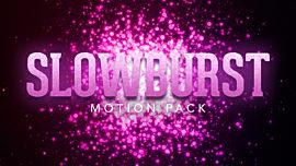 Slowburst Motion Pack