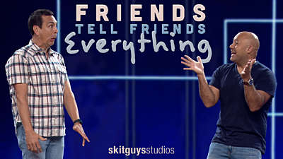Friends Tell Friends Everything
