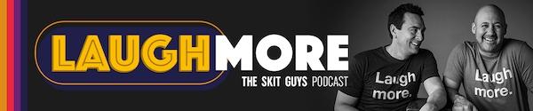 Skit Guys Laugh More Podcast