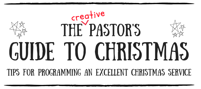 The Creative Pastor's Guide to Christmas