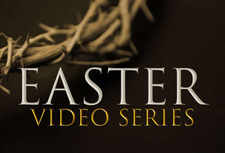 Easter Series Videos