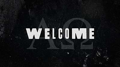 Alpha And Omega Welcome