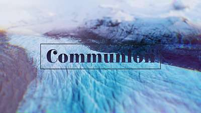 Glacial Shift Communion