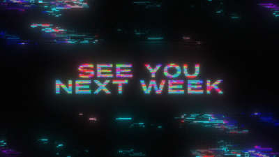LED Glitch See You Next Week