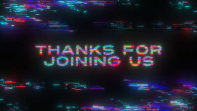 LED Glitch Welcome Thanks for Joining Us