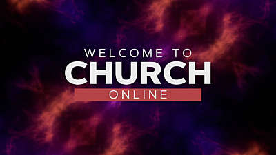 The Church Online Welcome