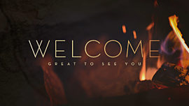 Campfire Welcome