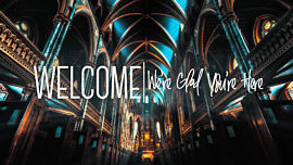 Cathedral Welcome