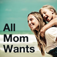 All Mom Wants