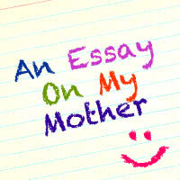 An Essay on My Mother