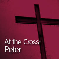 At the Cross: Peter