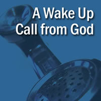 A Wake Up Call From God