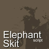 Elephant Skit