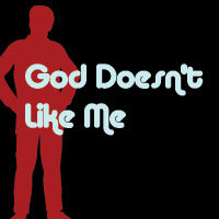 God Doesn't Like Me