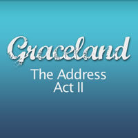Grace Land - The Address (Act II)