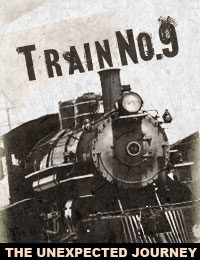 Train No.9: The Unexpected Journey