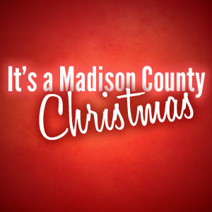 It's a Madison County Christmas