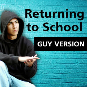 Returning to School (Guy Version)