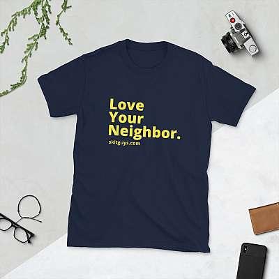 Love Your Neighbor Short-Sleeve Unisex T-Shirt
