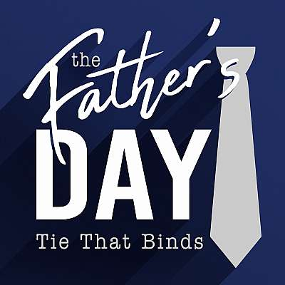The (Father's Day) Tie That Binds