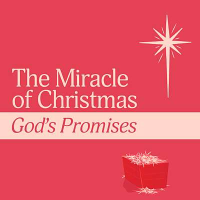 The Miracles of Christmas: God's Promises