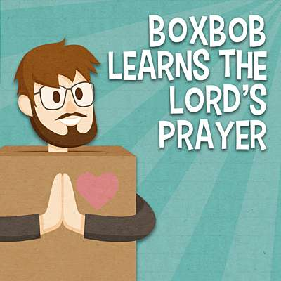 Boxbob Learns the Lord's Prayer