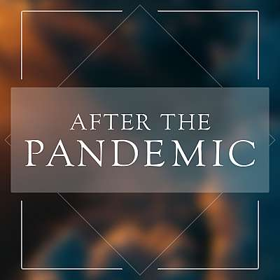 After the Pandemic