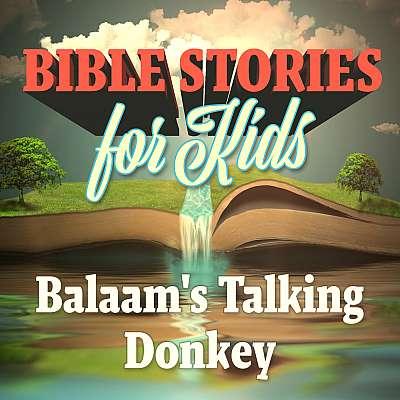 Bible Stories for Kids: Balaam's Talking Donkey