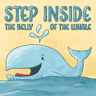 Step Inside the Belly of the Whale