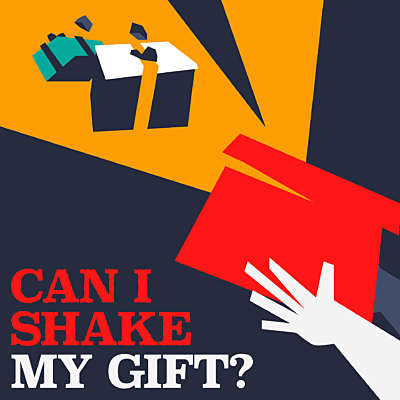 Can I Shake My Gift?