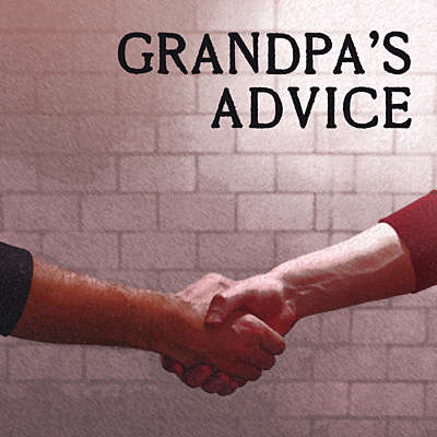 Grandpa's Advice
