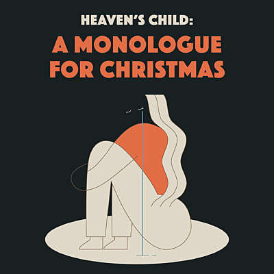 Heaven's Child: A Monologue for Christmas