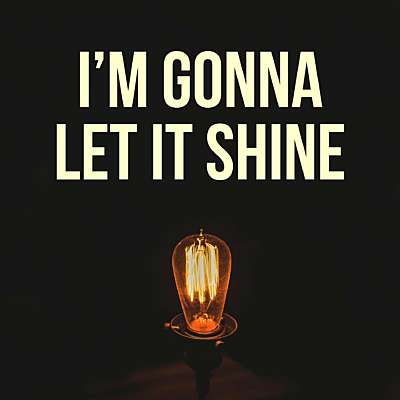 I'm Gonna Let It Shine