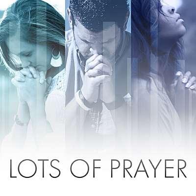 Lots of Prayer