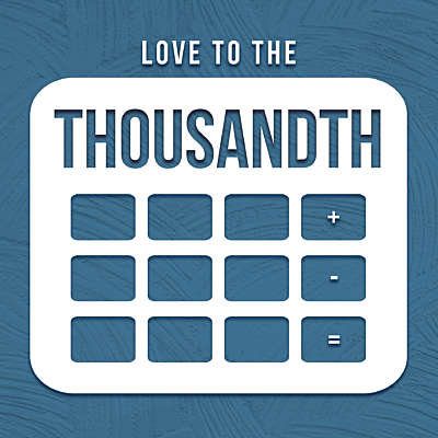 Love to the Thousandth