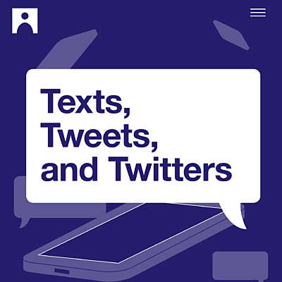 Texts, Tweets, and Twitters