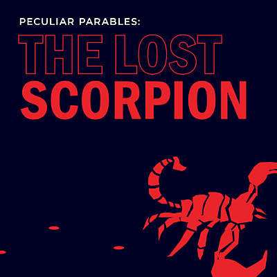 Peculiar Parables: The Lost Scorpion