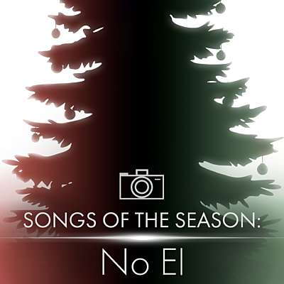 Songs of the Season: No El