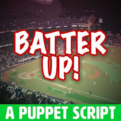 Batter Up! A Puppet Story