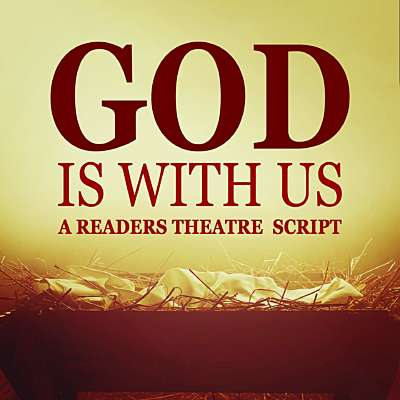 God Is With Us - A Readers Theater Script