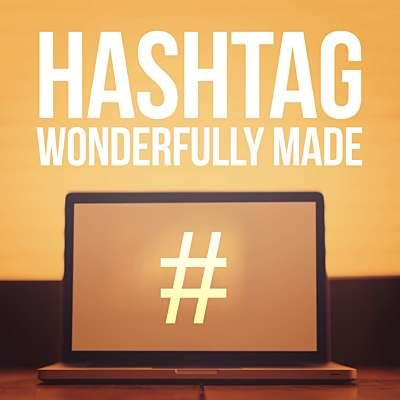 Hashtag Wonderfully Made